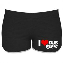 Жіночі шорти I love Dub Step - FatLine