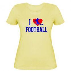 Женская футболка I love football - FatLine