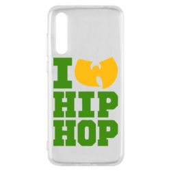 Чехол для Huawei P20 Pro I love Hip-hop Wu-Tang - FatLine