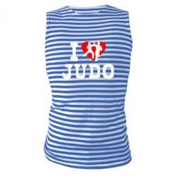 Майка-тельняшка I love Judo