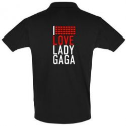 Футболка Поло I love Lady Gaga - FatLine