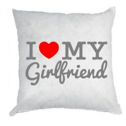 Подушка I love my girlfriend - FatLine