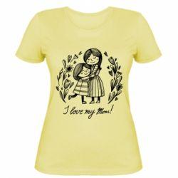 Жіноча футболка I love my mom