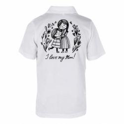 Дитяча футболка поло I love my mom
