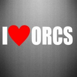 Наклейка I love orcs - FatLine