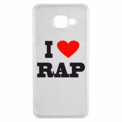 Чехол для Samsung A3 2016 I love rap