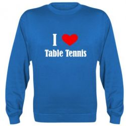 Реглан (свитшот) I love table tennis - FatLine