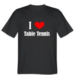 I love table tennis