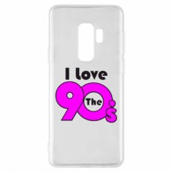 Чохол для Samsung S9+ I love the 90