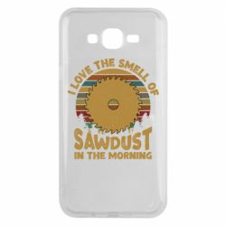 Чехол для Samsung J7 2015 I Love the smell of sawdust in the morning