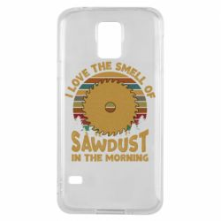 Чехол для Samsung S5 I Love the smell of sawdust in the morning