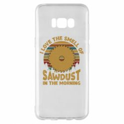 Чехол для Samsung S8+ I Love the smell of sawdust in the morning