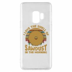 Чехол для Samsung S9 I Love the smell of sawdust in the morning