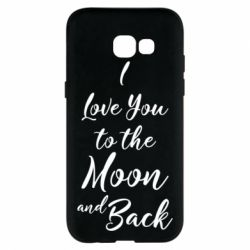 Купить 14 Февраля, Чехол для Samsung A5 2017 I love you to the moon and back, FatLine