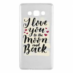 Чохол для Samsung A7 2015 I love you to the moon