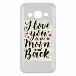 Чохол для Samsung J2 2015 I love you to the moon