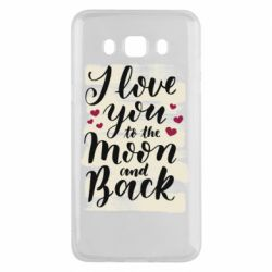 Чохол для Samsung J5 2016 I love you to the moon