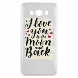Чохол для Samsung J7 2016 I love you to the moon