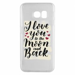 Чохол для Samsung S6 EDGE I love you to the moon