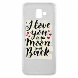 Чохол для Samsung J6 Plus 2018 I love you to the moon