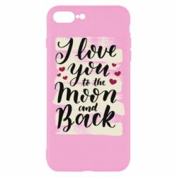 Чохол для iPhone 7 Plus I love you to the moon