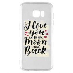 Чохол для Samsung S7 EDGE I love you to the moon