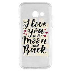 Чохол для Samsung A3 2017 I love you to the moon