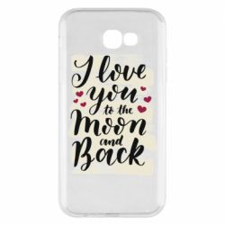 Чохол для Samsung A7 2017 I love you to the moon