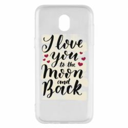 Чохол для Samsung J5 2017 I love you to the moon