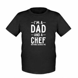 Детская футболка I'm a dad and a chef, nothing scares me