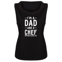 Женская майка I'm a dad and a chef, nothing scares me