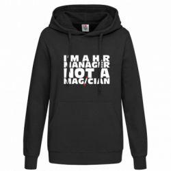Женская толстовка I'm a h.r. manager not a magician