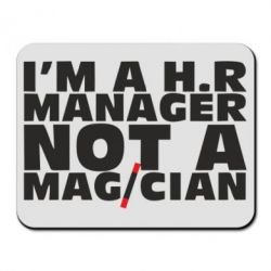 Коврик для мыши I'm a h.r. manager not a magician