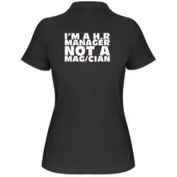 Женская футболка поло I'm a h.r. manager not a magician