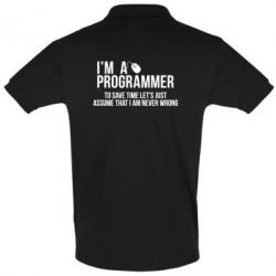 Футболка Поло I'm a programmer to save time let's just assume i'm never wrong