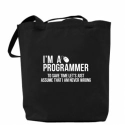 Сумка I'm a programmer to save time let's just assume i'm never wrong
