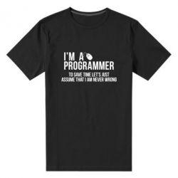 Мужская стрейчевая футболка I'm a programmer to save time let's just assume i'm never wrong