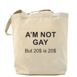 Сумка I'm not gay, but 20$ is 20$