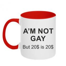 Кружка двухцветная I'm not gay, but 20$ is 20$