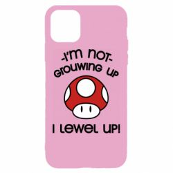 Чехол для iPhone 11 I'm not growing up, i level up