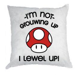 Подушка I'm not growing up, i level up