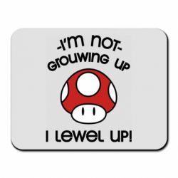 Коврик для мыши I'm not growing up, i level up