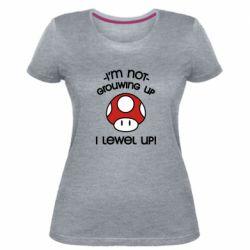 Женская стрейчевая футболка I'm not growing up, i level up