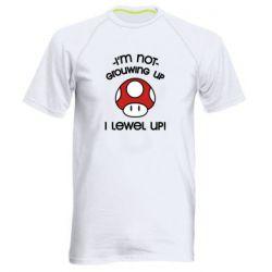 Мужская спортивная футболка I'm not growing up, i level up