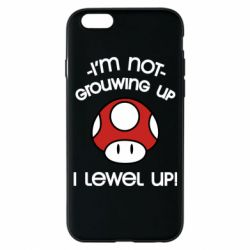Чехол для iPhone 6/6S I'm not growing up, i level up