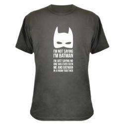 Камуфляжная футболка I'm not saying i'm batman - FatLine
