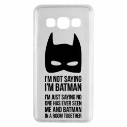 Чехол для Samsung A3 2015 I'm not saying i'm batman - FatLine