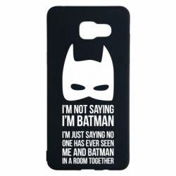 Чехол для Samsung A5 2016 I'm not saying i'm batman - FatLine