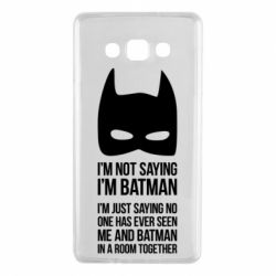 Чехол для Samsung A7 2015 I'm not saying i'm batman - FatLine