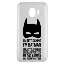 Чехол для Samsung J2 2018 I'm not saying i'm batman - FatLine